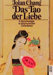Das Tao der Liebe. Unterweisungen in altchinesischer Liebeskunst.