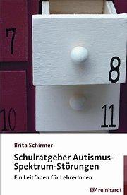 Schulratgeber Autismus-Spektrum-Störungen: Ein Leitfaden für LehrerInnen